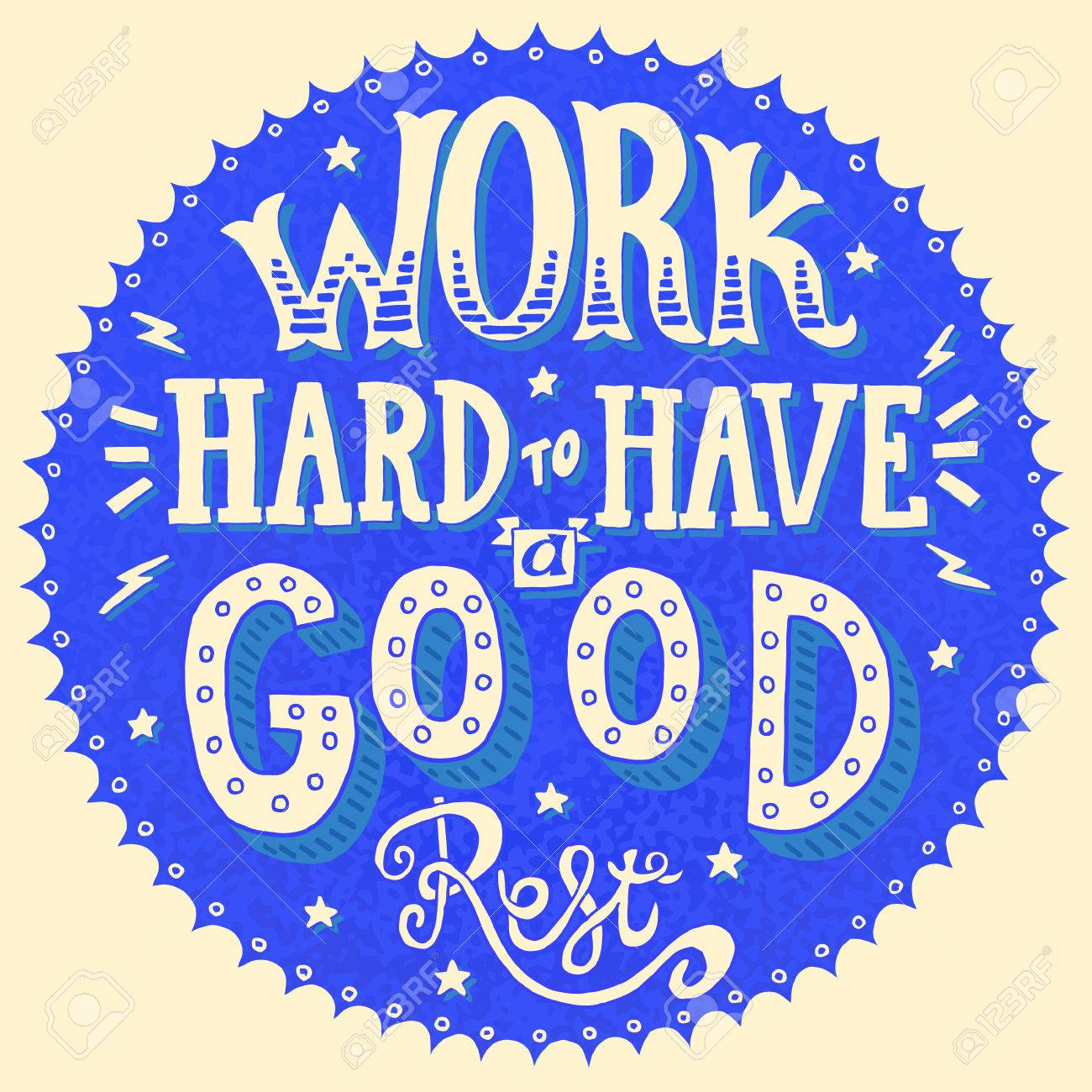 Work Hard To Have A Good Rest Motivation Quote Vector Illustration Royalty Free Cliparts Vectors And Stock Illustration Image 45275050