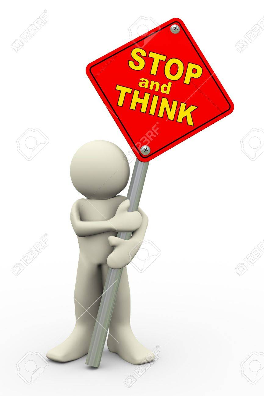 3d illustration of person holding road sign of stop and think    3d rendering of people human character Stock Illustration - 20758710