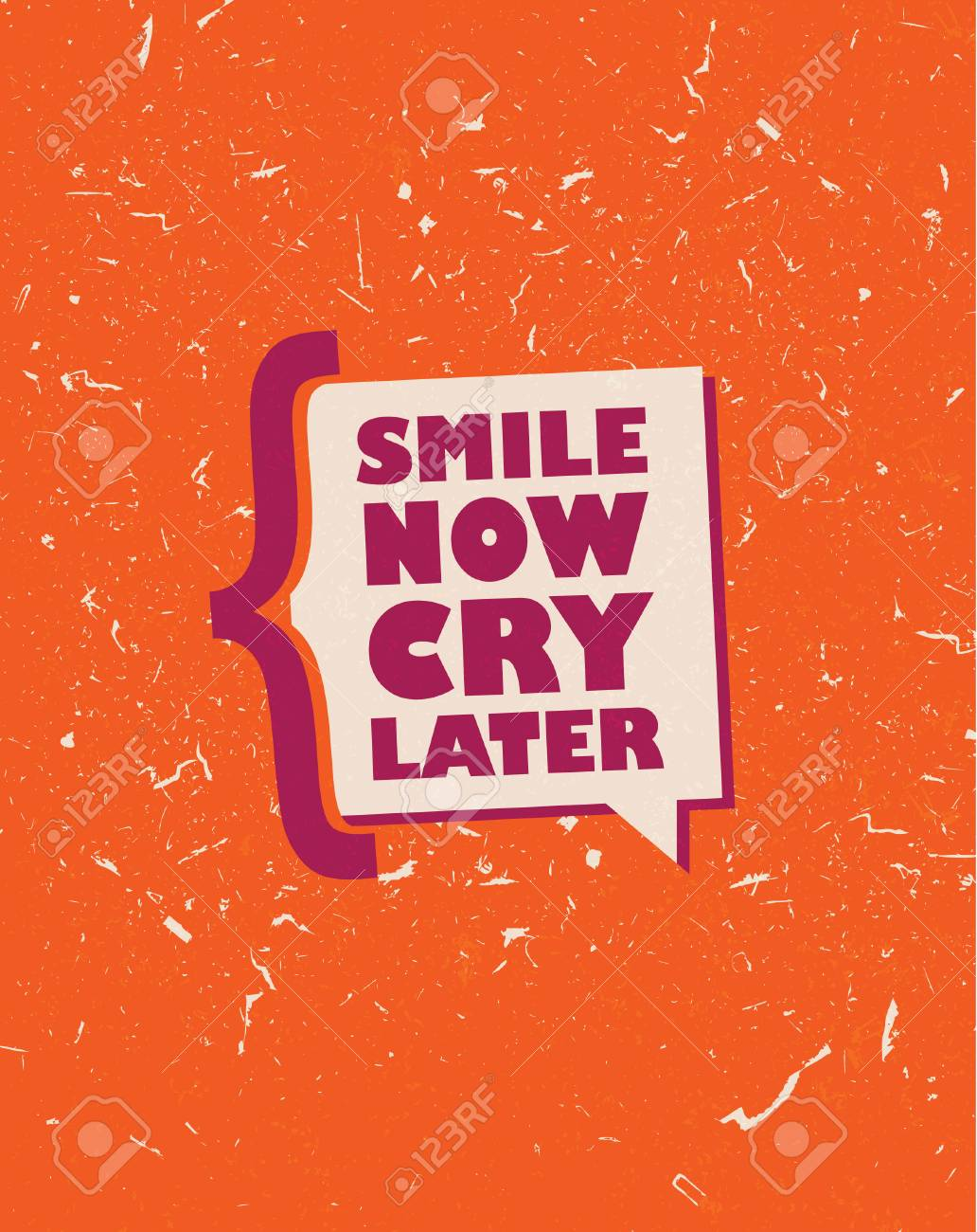 Cool Grunge Style Quote Smile Now Cry Later Label Vector Print
