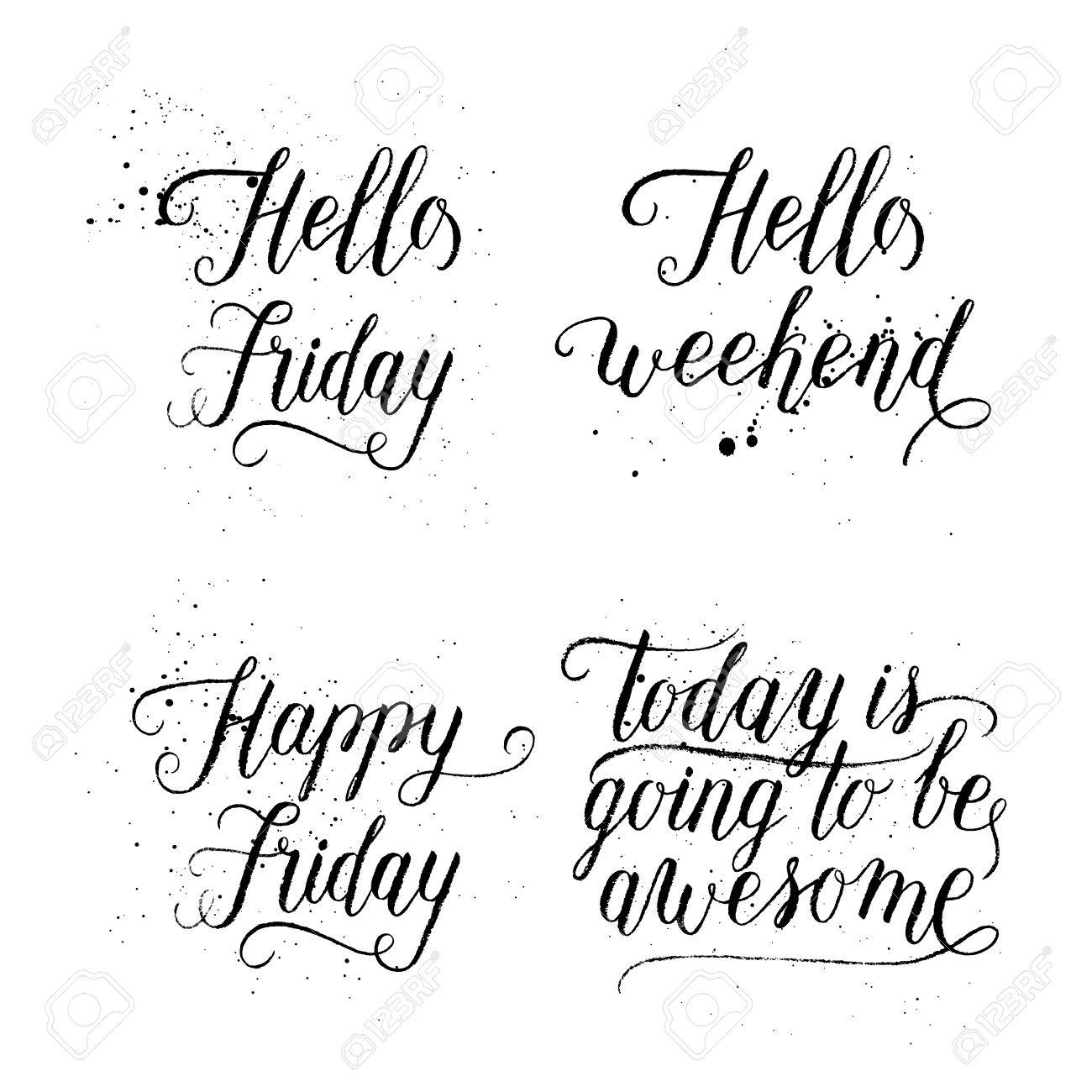 Hello Friday Happy Weekend Happy Friday Today Is Going To