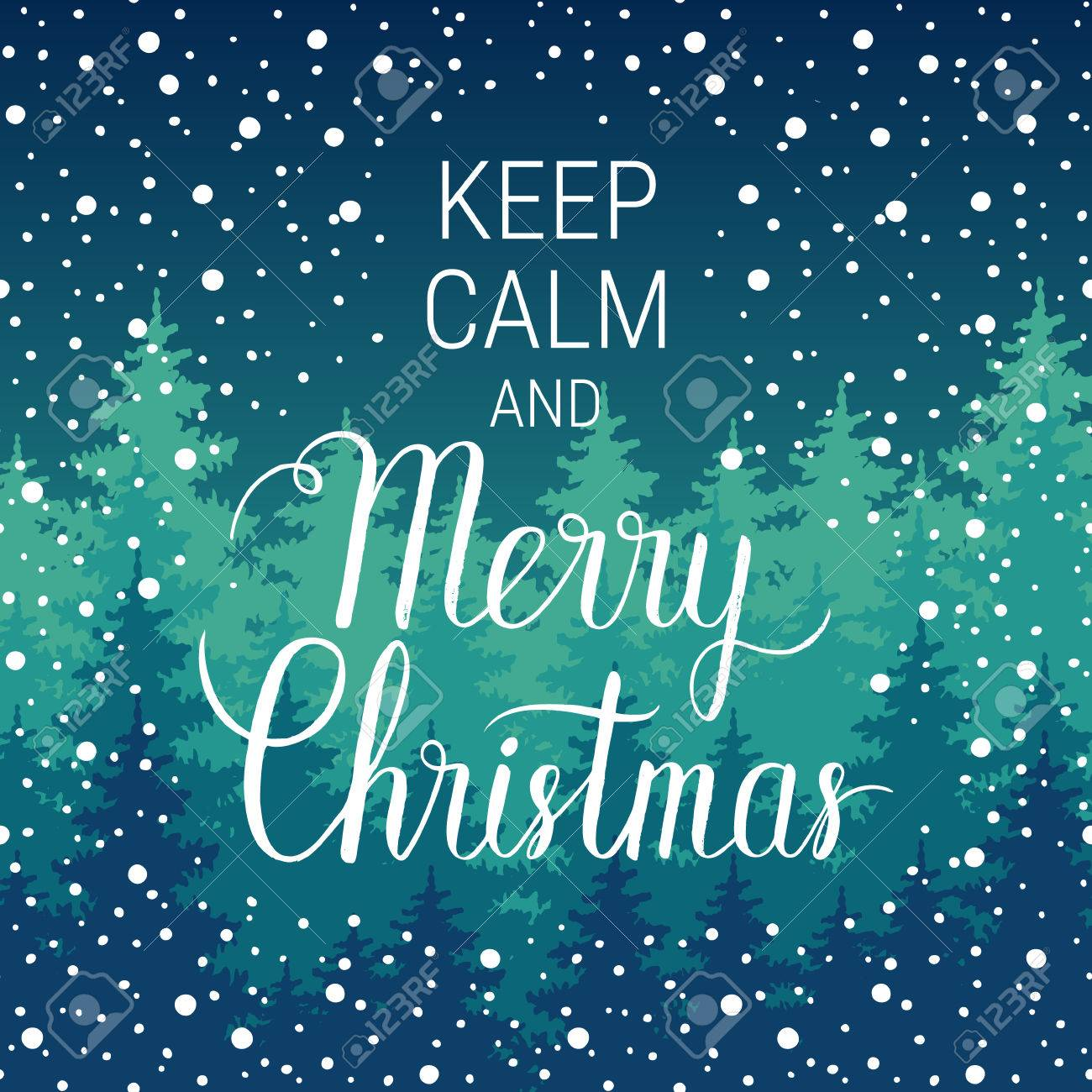 Keep Calm And Merry Christmas Poster. Vector Winter Holidays ...
