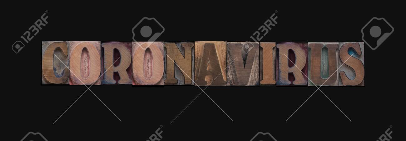 The word coronavirus in wood type letters - 141339179