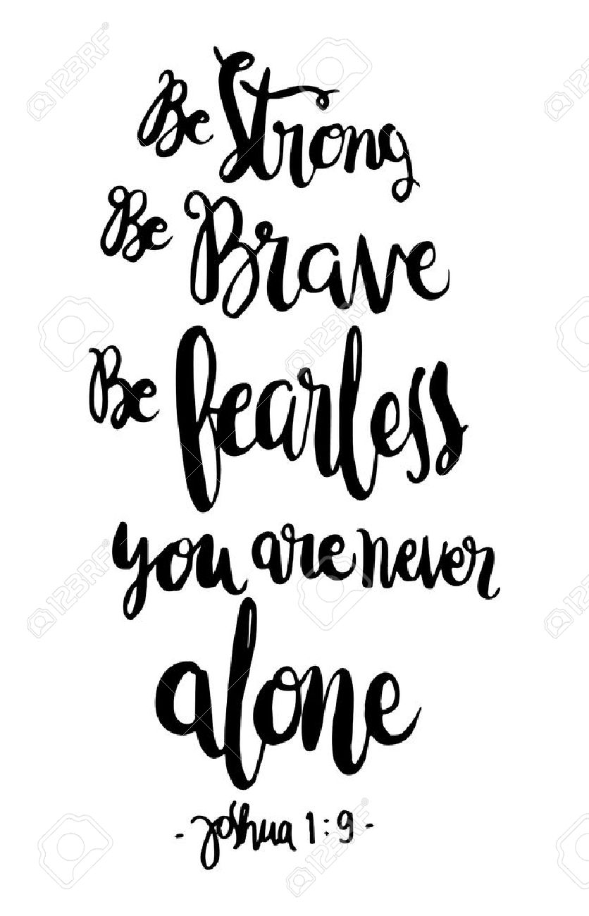 Be Strong Be Brave Be Fearless You Are Never Alone Bible Verse