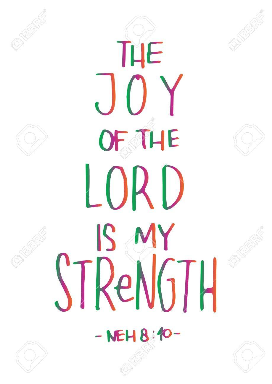 The Joy Of The LOrd Is My Strength on White Background. Bible Verse. Hand Lettered Quote. Modern Calligraphy. Christian Poster - 79567102