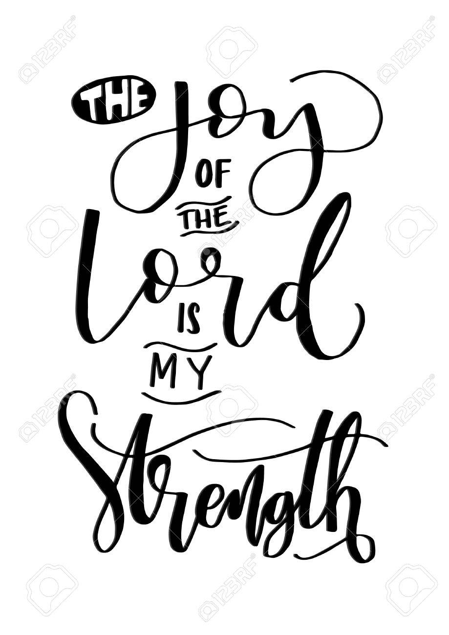 the joy of the lord is my strength on white background bible