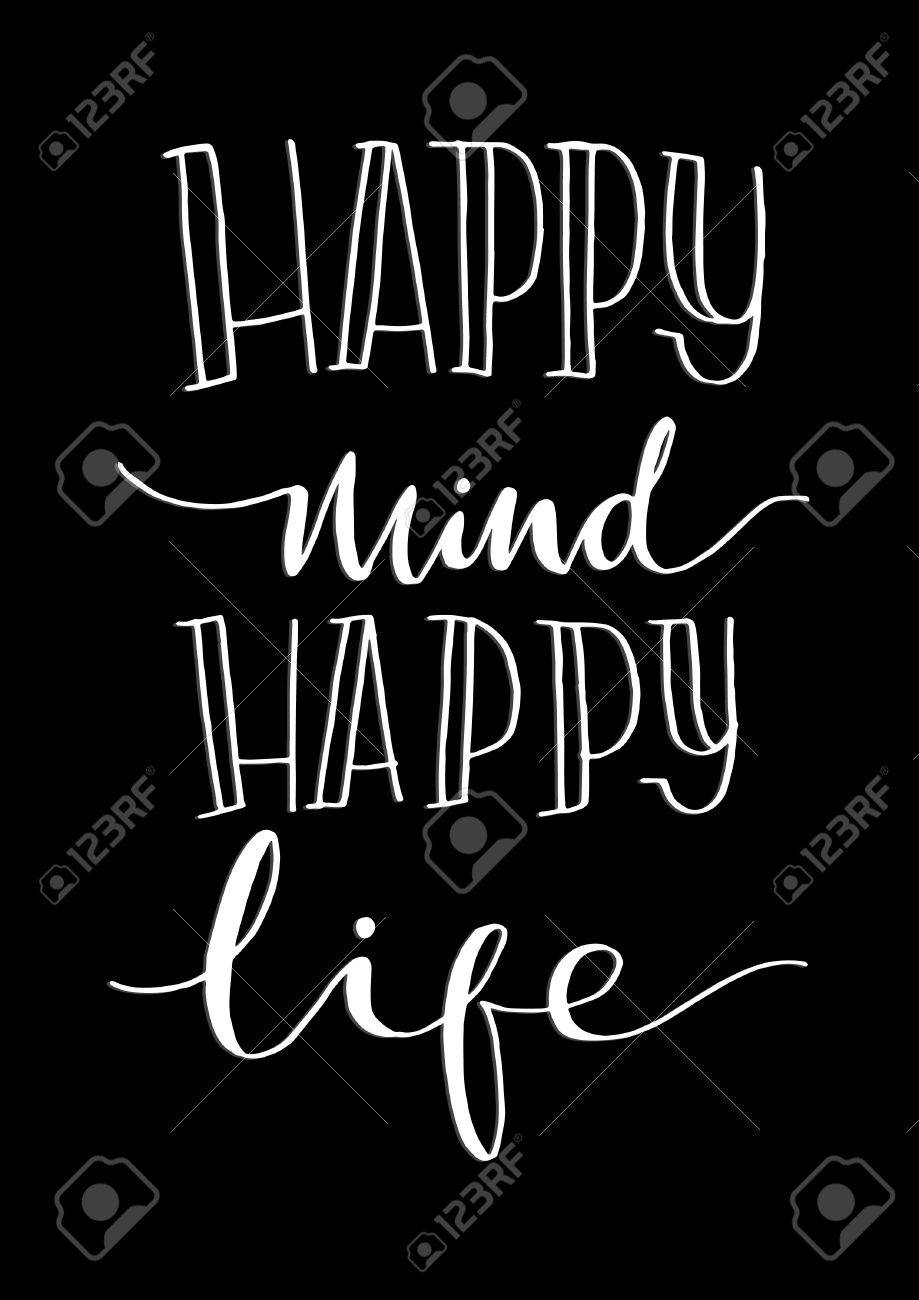 Happy Mind Happy Life On Black Background Hand Lettering Modern