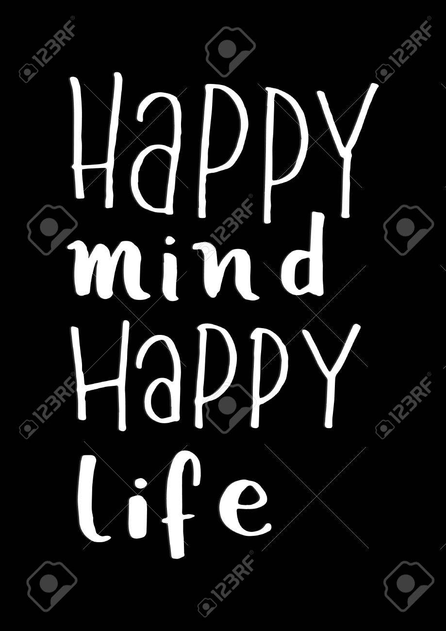 Happy Mind Happy Life on Black Background. Hand Lettering. Modern Calligraphy. Handwritten Inspirational