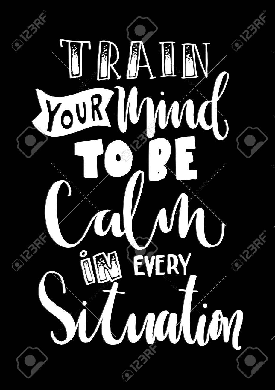 Free Your Mind Quotes Hand Lettering Train Your Mind To Be Calm In Every Situation