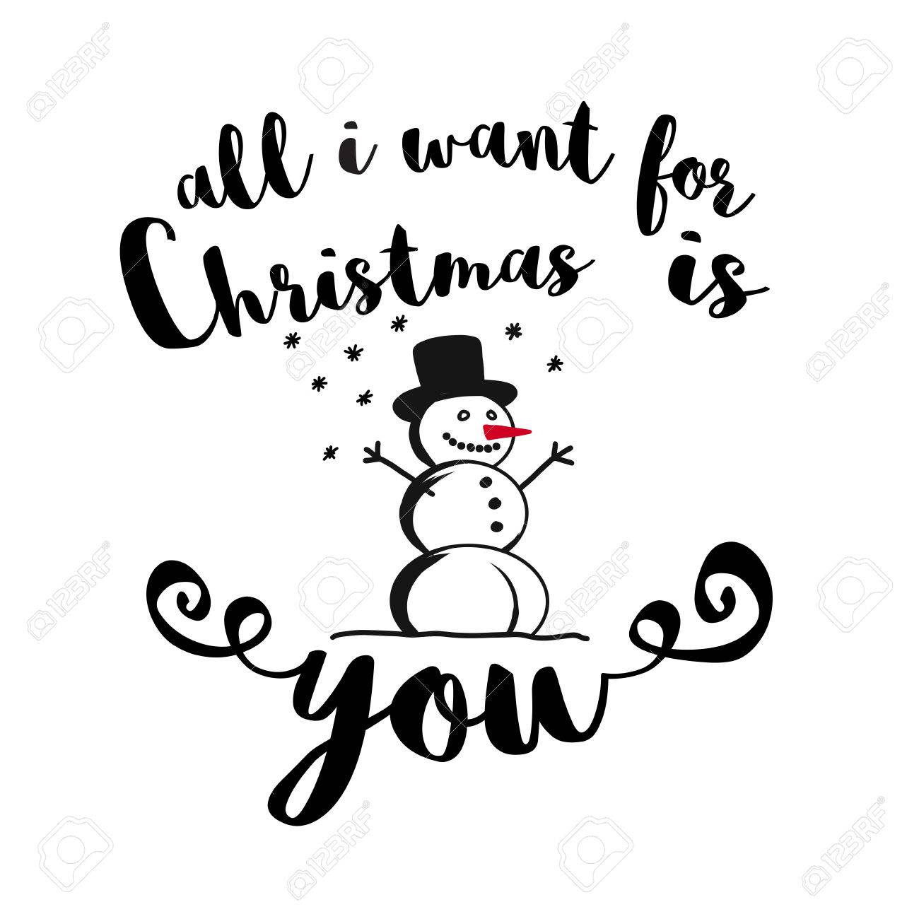 All I Want For Christmas Is You Quote With Snowman, Hand Written ...