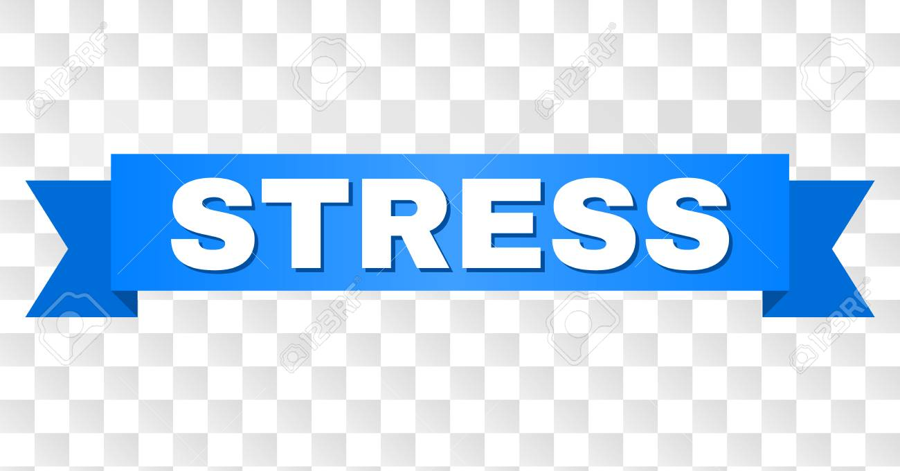 Stress Text On A Ribbon Designed With White Caption And Blue Royalty Free Cliparts Vectors And Stock Illustration Image 126478693