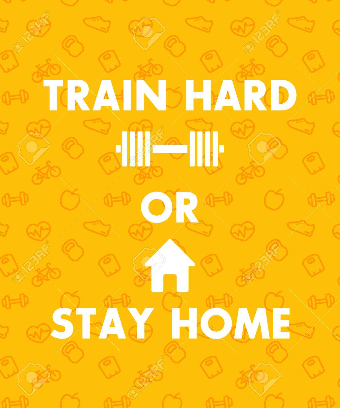 train hard or stay home, fitness club, gym poster design, illustration