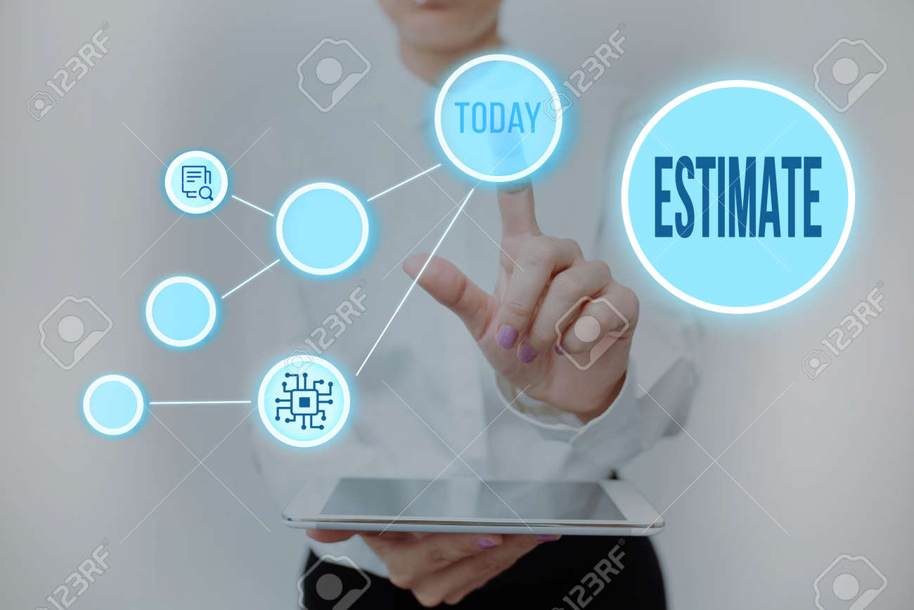 Conceptual caption Estimate. Word for calculate or assess approximately the value number quantity Lady Holding Tablet Pressing On Virtual Button Showing Futuristic Tech. - 172358263