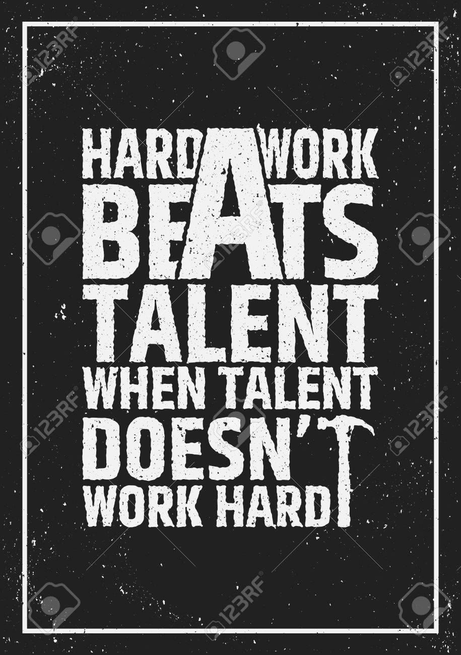 Hard work beats talent when talent doesn't work hard. Motivational inspiring poster on grunge background. Vector typographic concept. - 51376601