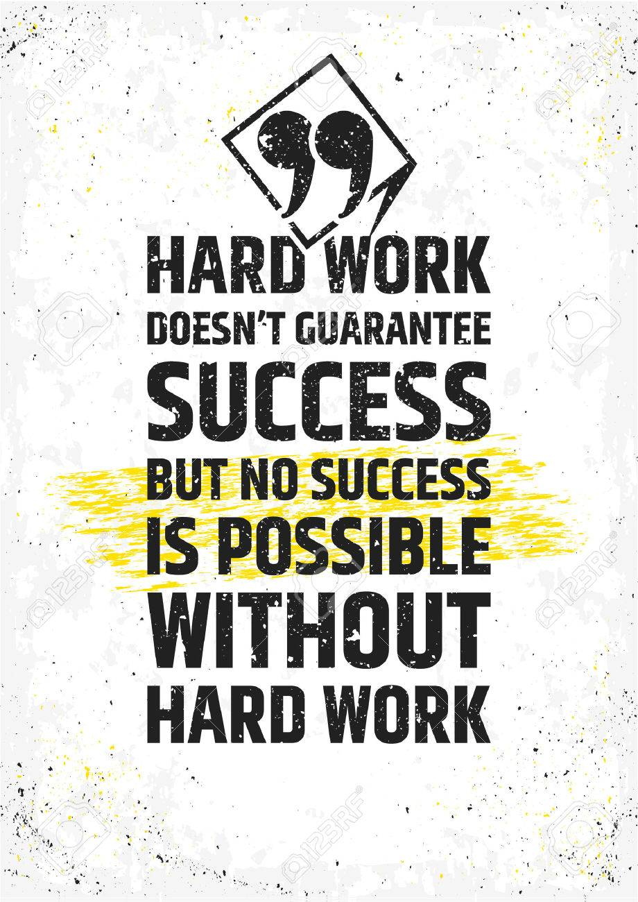 Motivational Quote For Work Hard Work Doesn't Guarantee Success But No Success Is Possible