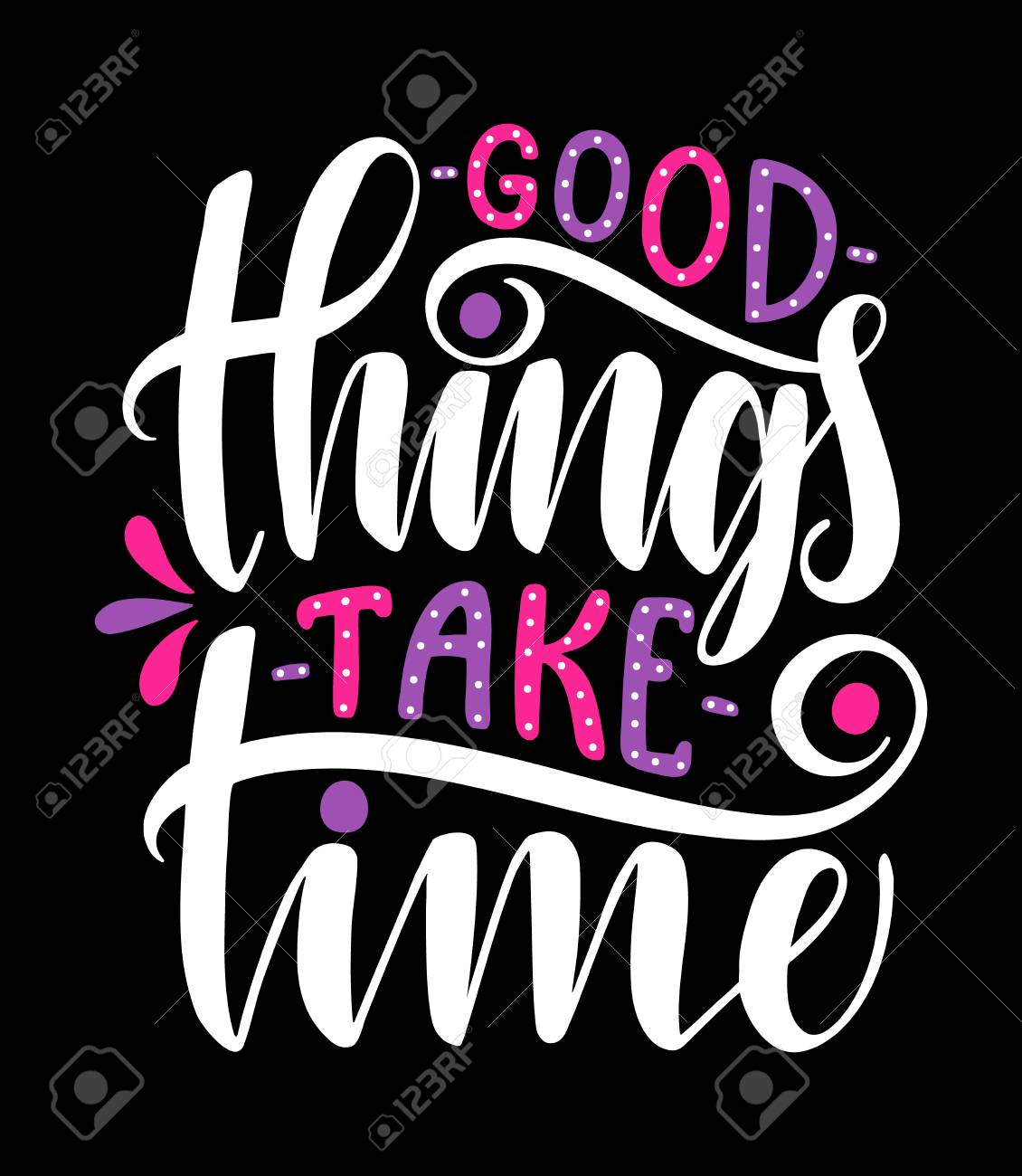 Good Things Take Timeinspirational Quotehand Drawn Poster With