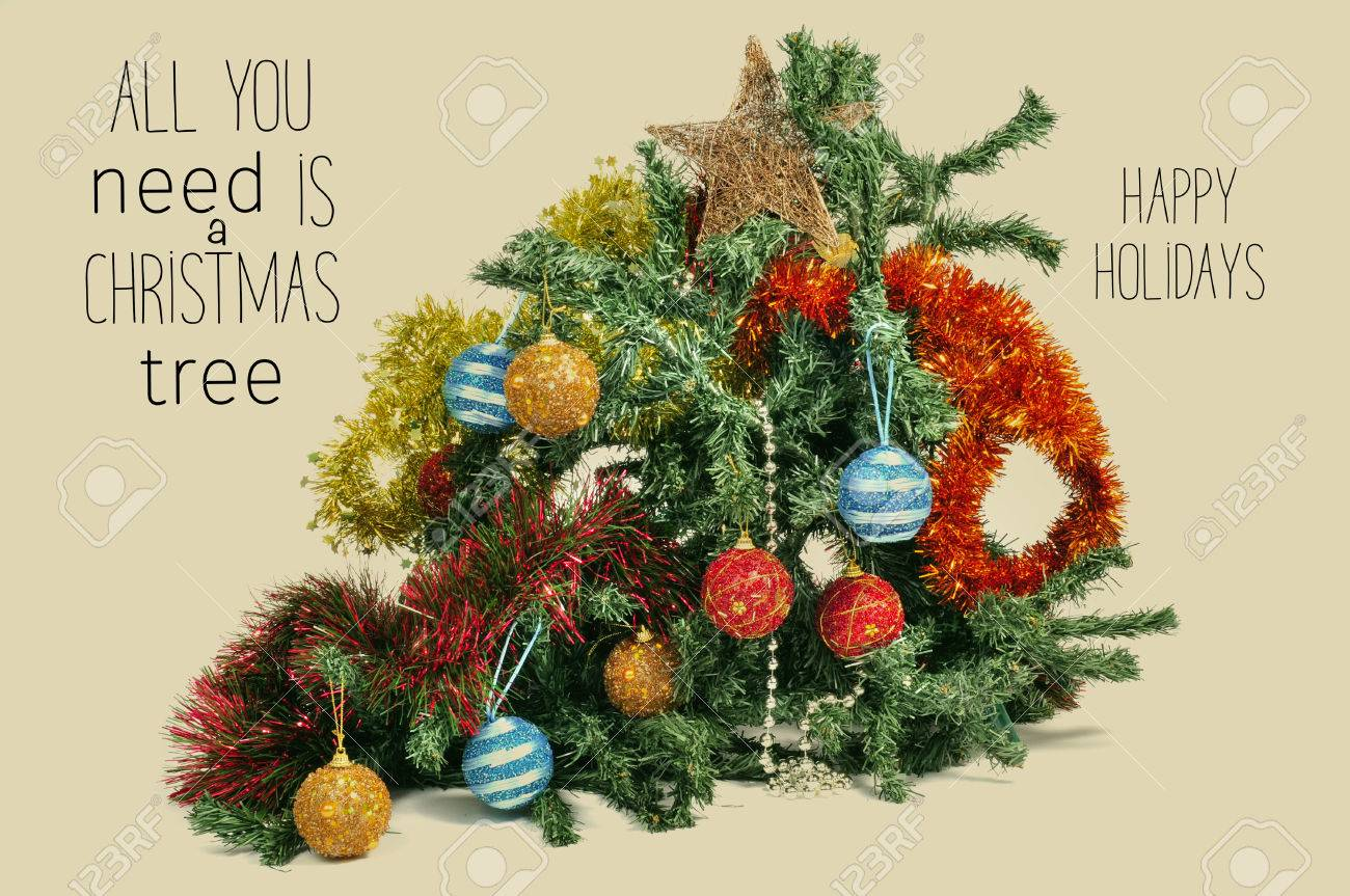 Foto Di Un Albero Di Natale.Un Albero Di Natale Decorato Con Orpelli Rotto Palline E Una Stella E Il Testo Tutto Cio Che Serve E Un Albero Di Natale E Buone Vacanze