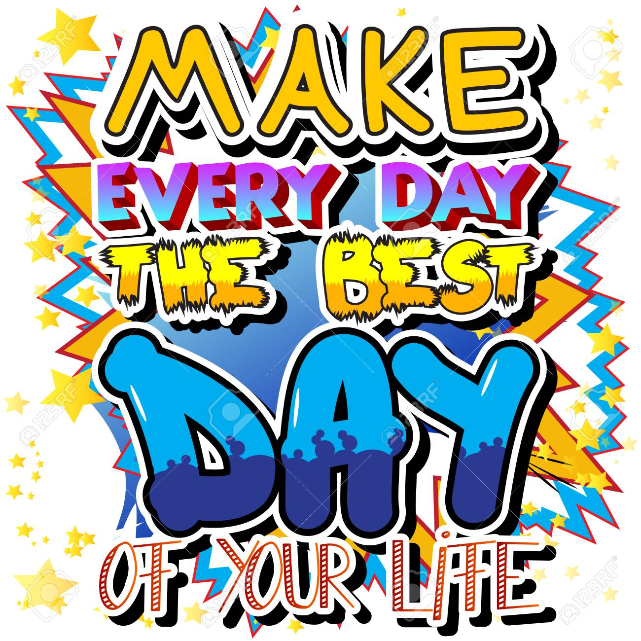 Make Every Day The Best Day Of Your Life Vector Illustrated