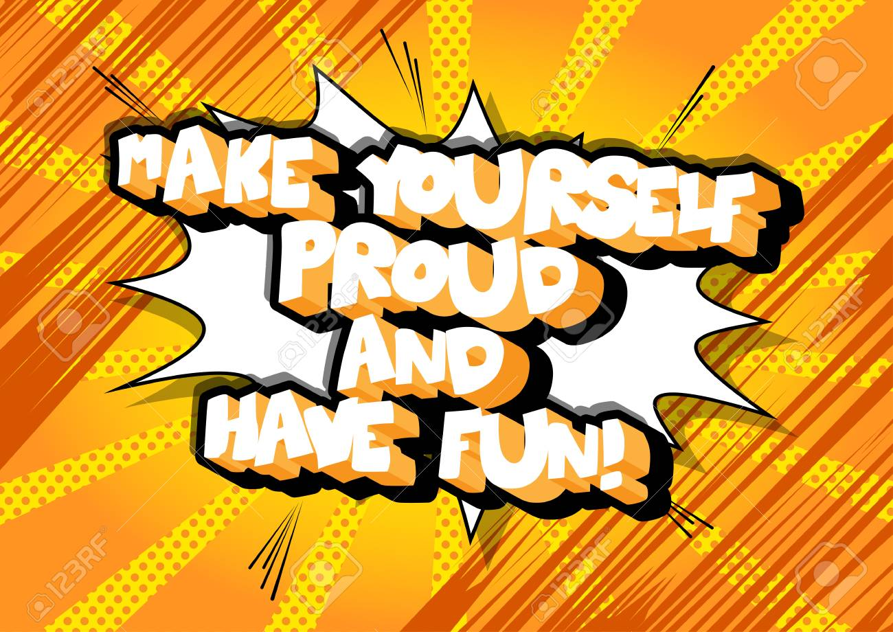 Make yourself proud and have fun vector illustrated comic book make yourself proud and have fun vector illustrated comic book style design inspirational solutioingenieria Choice Image