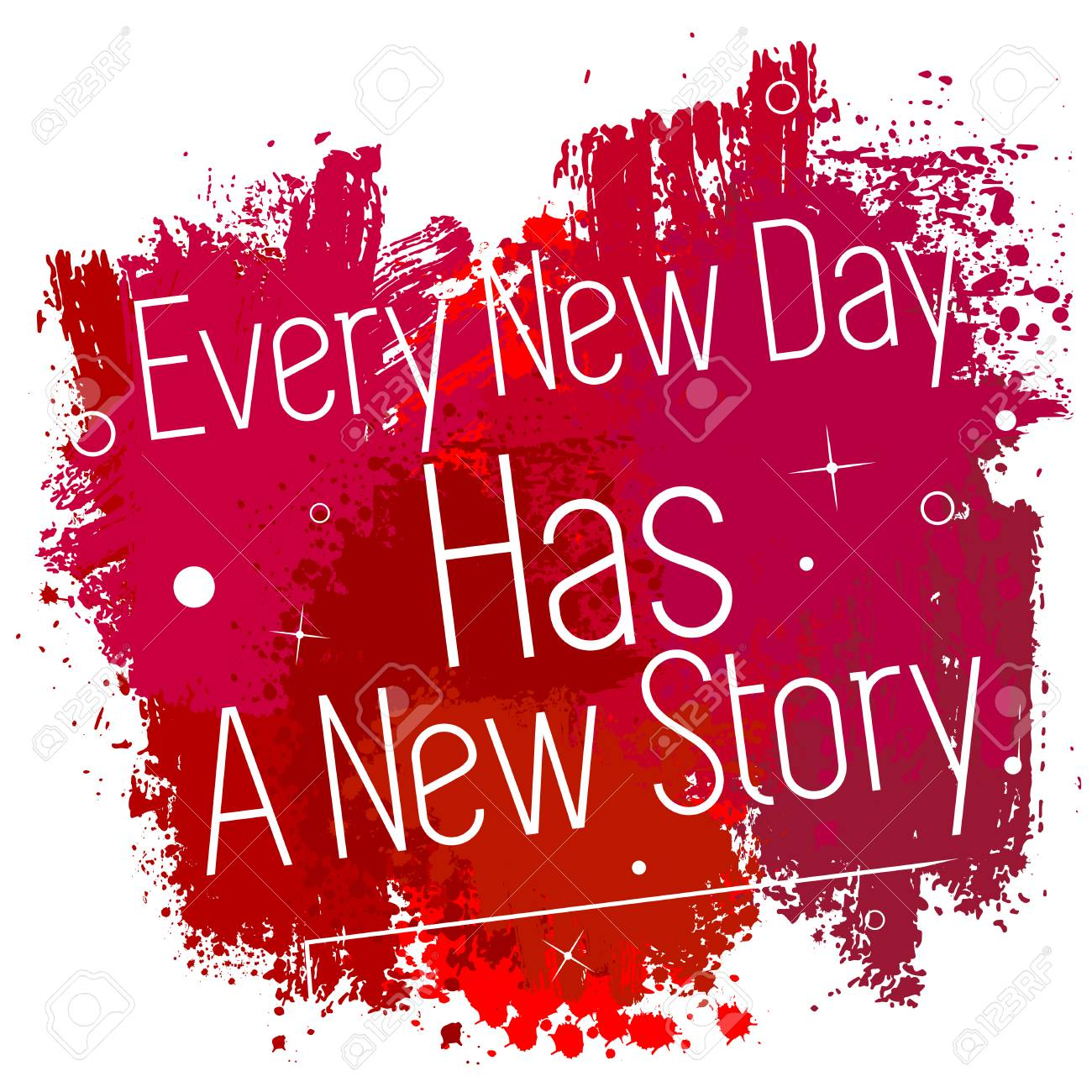 Every New Day Has A New Story Vector Illustrated Quote Background
