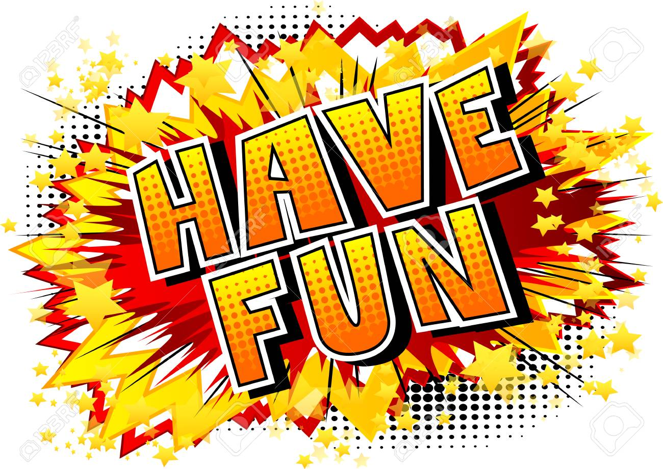 Have Fun - Comic Book Style Word On Abstract Background. Royalty ...