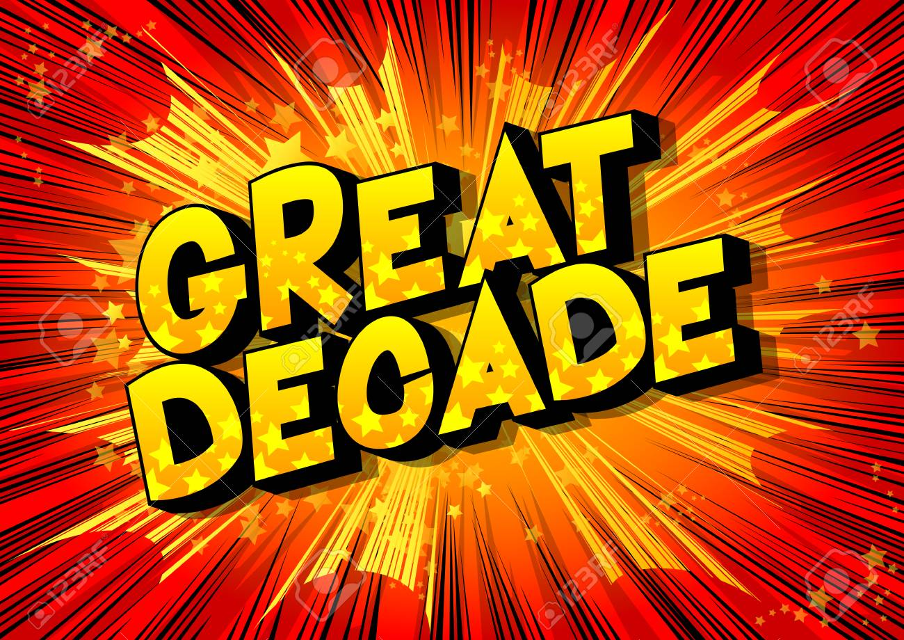 Great Decade - Vector illustrated comic book style phrase on abstract background. - 113966479
