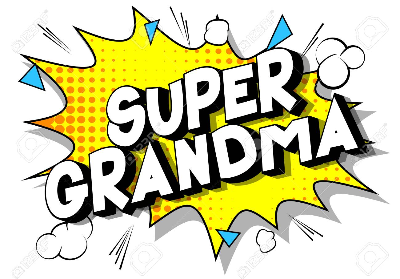 Super Grandma - Vector illustrated comic book style phrase on abstract background. - 119030547