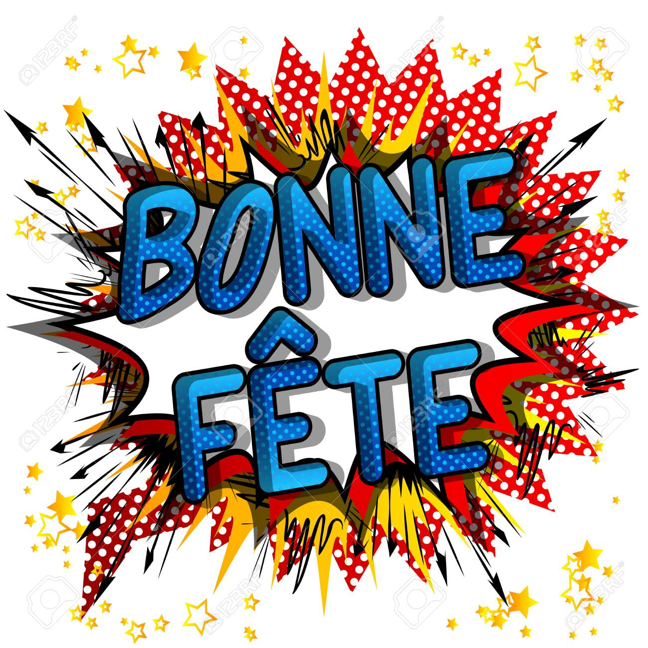 Bonne Fete (Have a good celebration in Franch and Happy Birthday in Canada) Vector comic book words. - 122904273