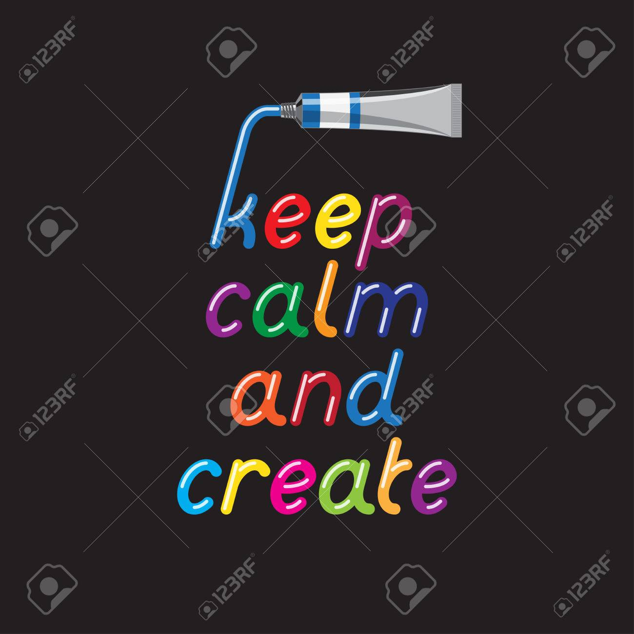 keep calm and create color paint font and paint tubes liquid