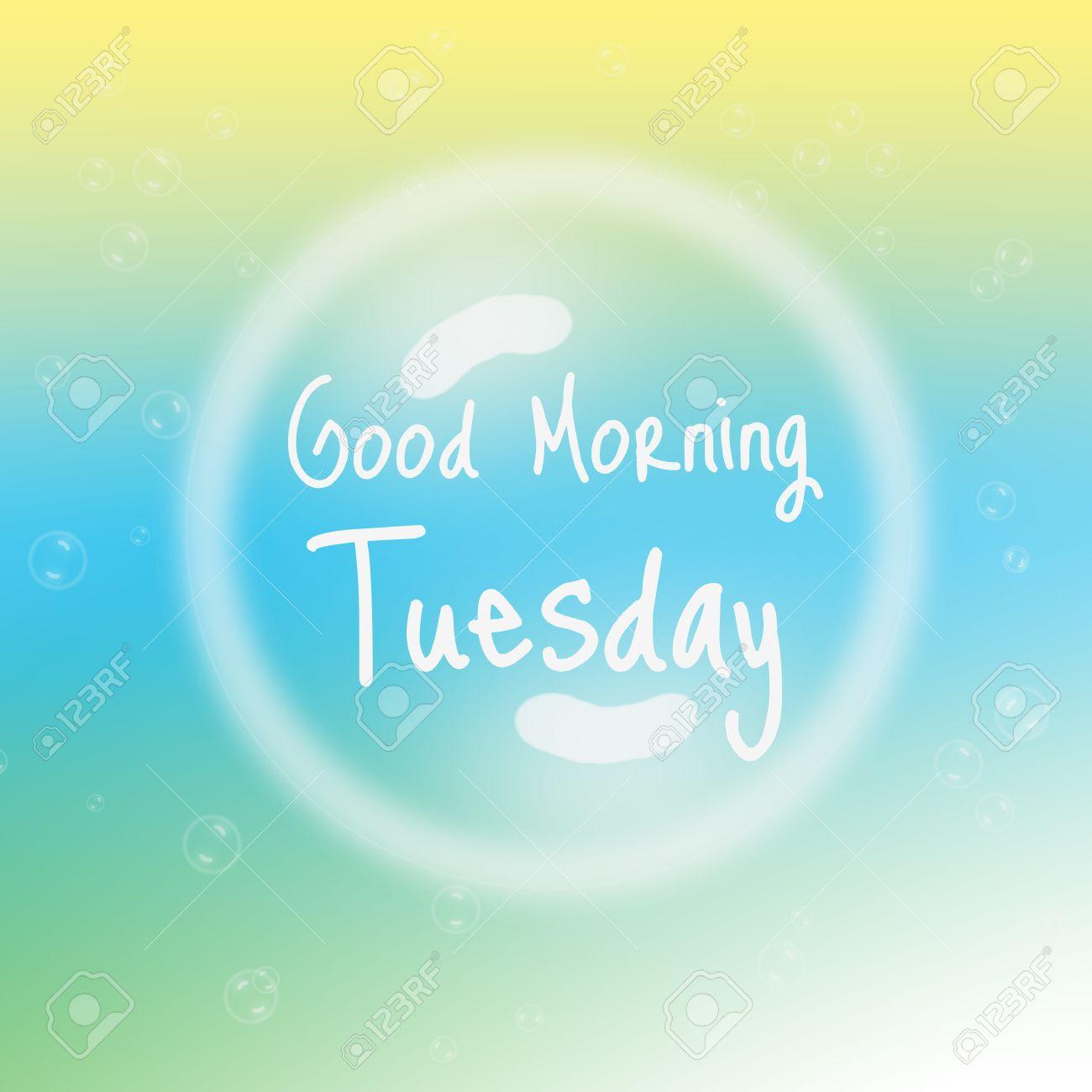 Guten Morgen Dienstag Mit Blasen Und Unschärfe Hintergrund