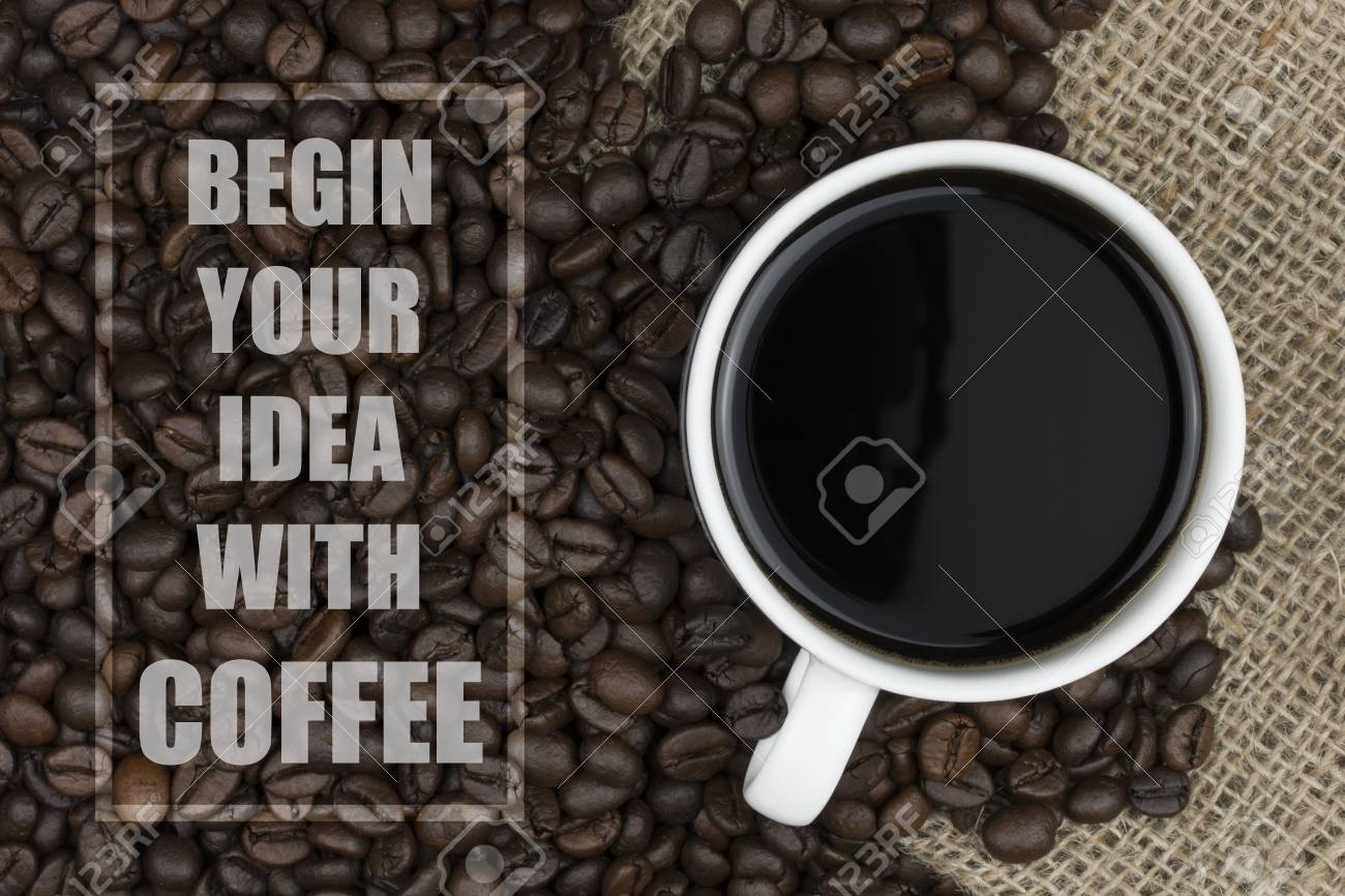 inspirational quote coffee beans and coffee cup background