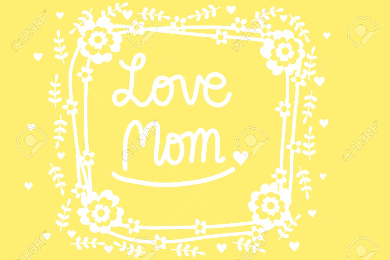 Text Love Mom In Frame On Pastel Yellow Background Decorate With
