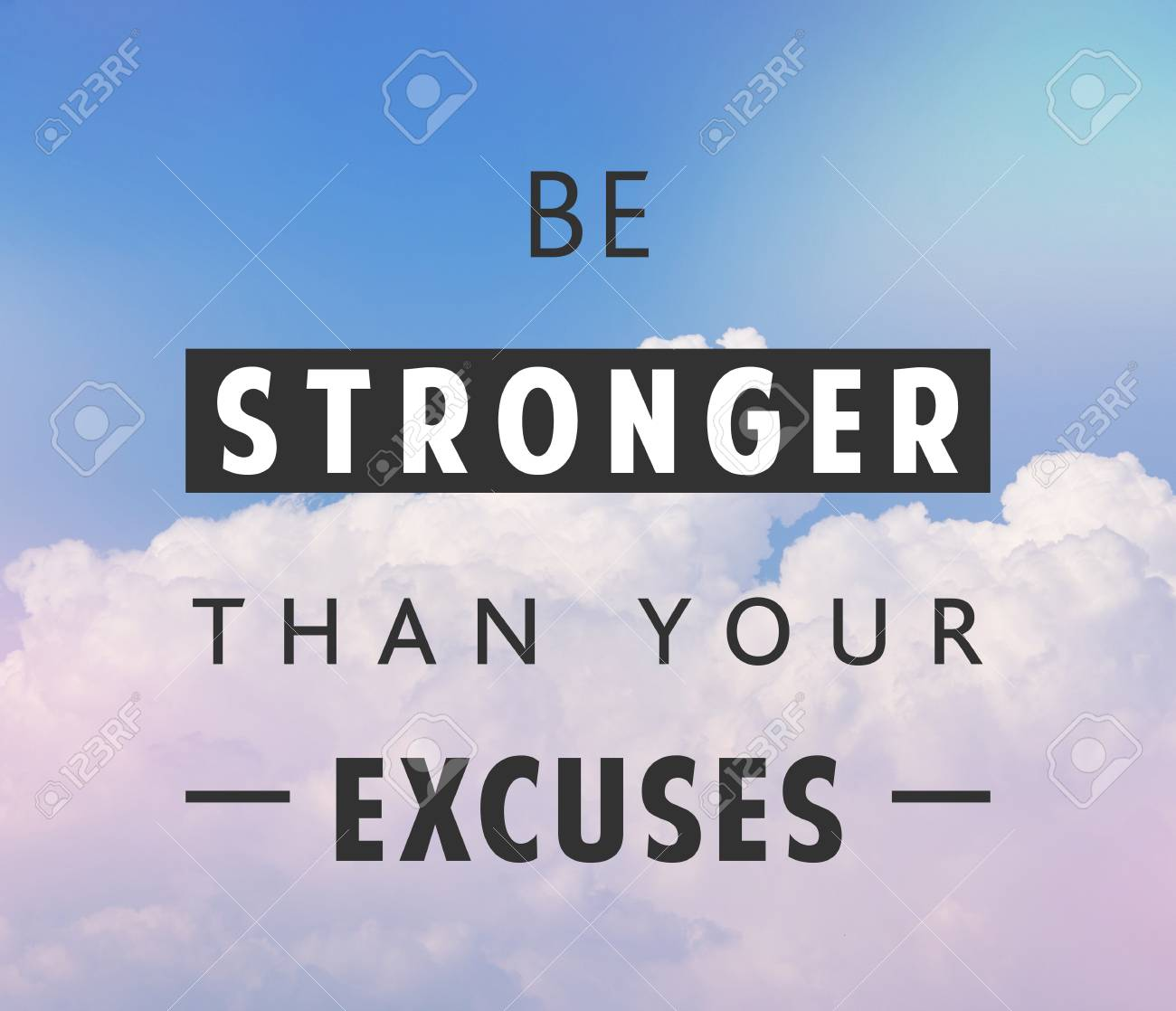 Be stronger than yours excuses, motivational quote in clouds background - 96934643