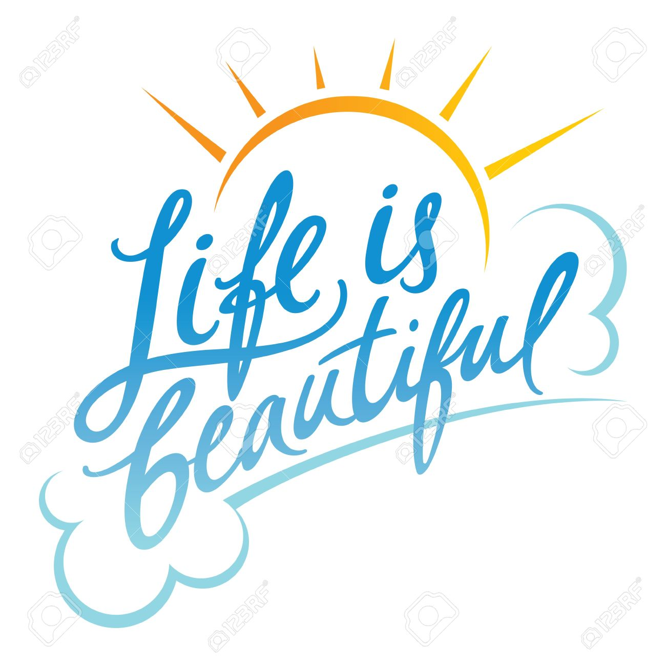Life is Beautiful good mood optimism clouds sun - 17191384