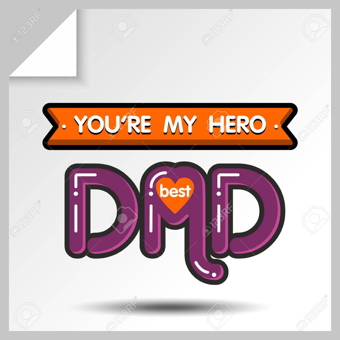 Adesivo Com Frase Melhor Pai Você é Meu Herói ícones Do Feriado Para O Dia De Pai Ou Para O Aniversário Ilustração Colorida Lisa Isolada Vetor