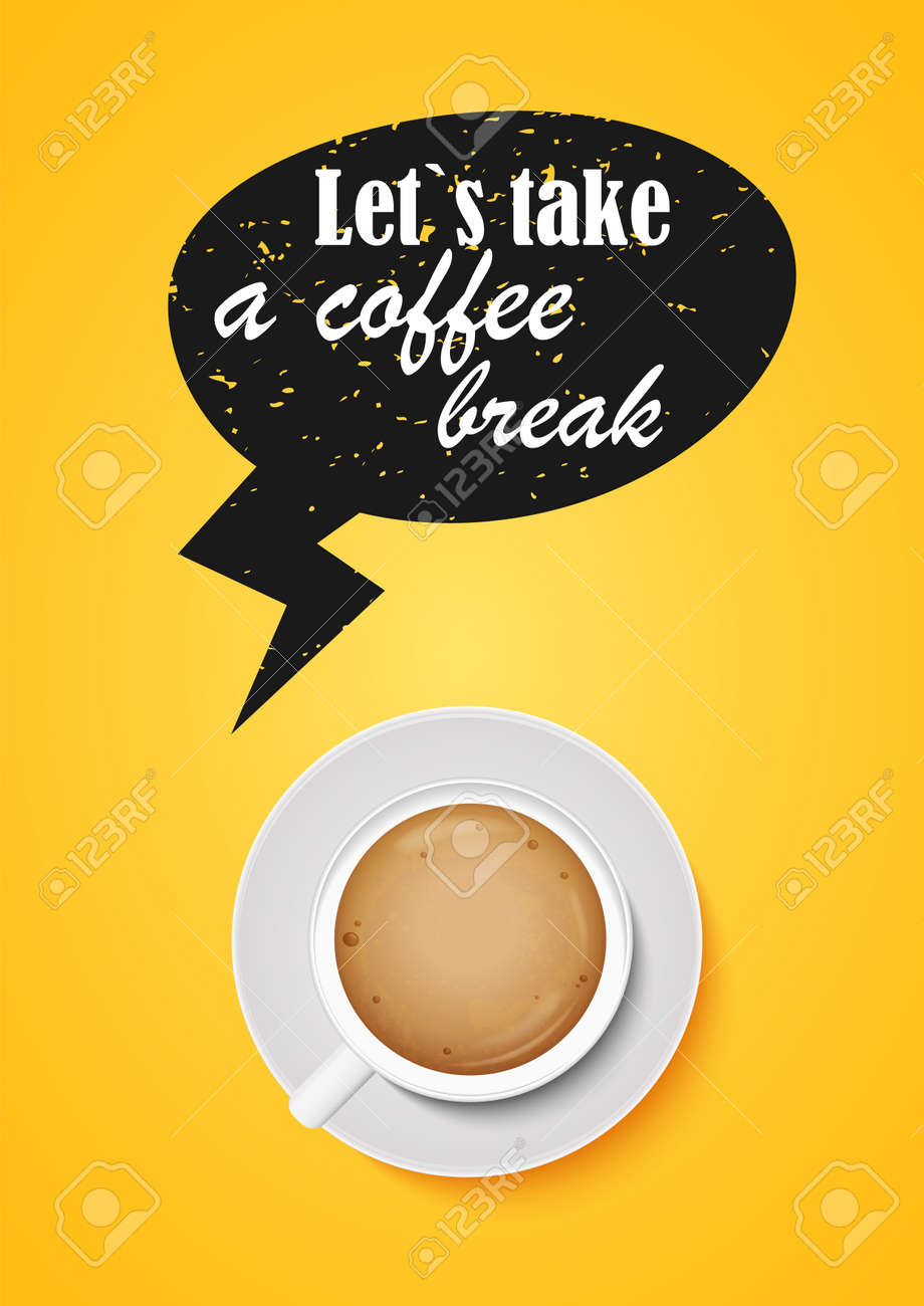 Let s take a coffee break. Cappuccino cup, top view. Yellow banner. - 152125905
