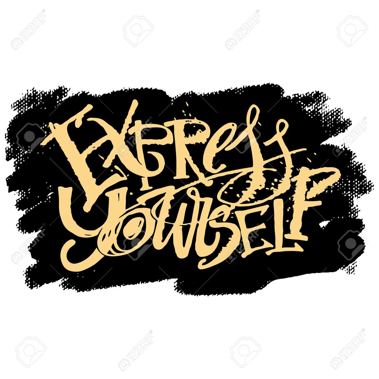 Design poster yourself - Express Yourself Concept Hand Lettering Motivation Poster Artistic Modern Ink Lettering Design For A