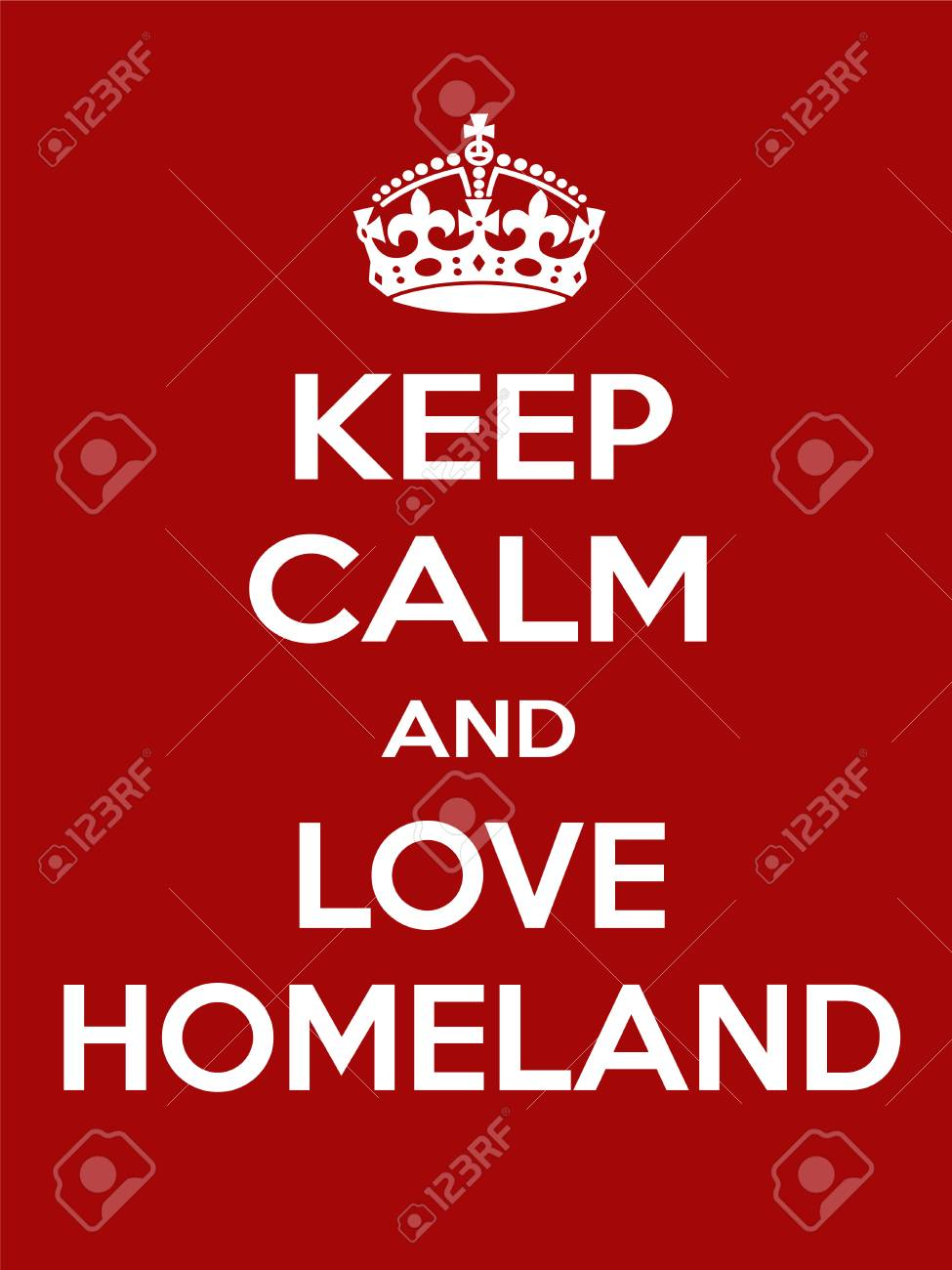 Keep Calm And Love Homeland. Vertical Rectangular Red And White ...