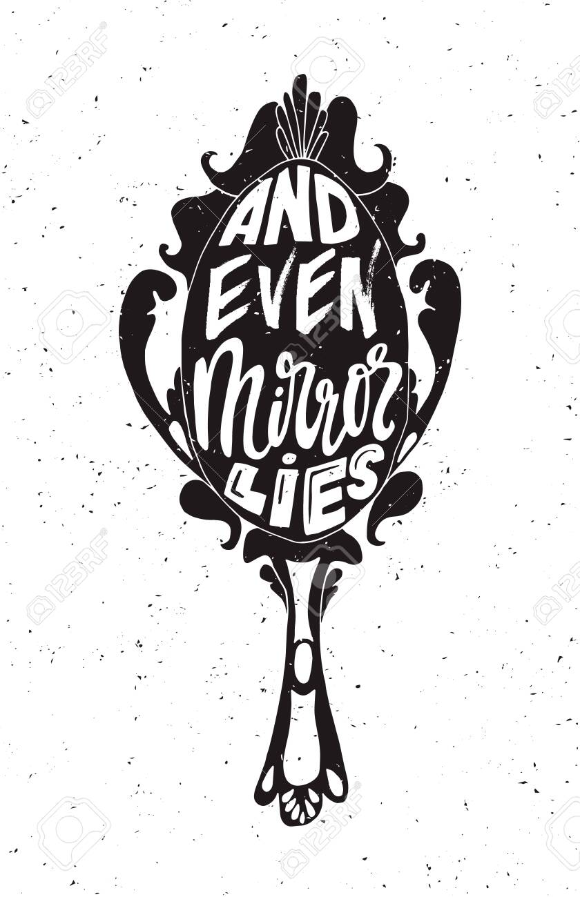 And even mirror lies lettering poster. Philosophic label with grunge texture. T-shirt design - 124516869