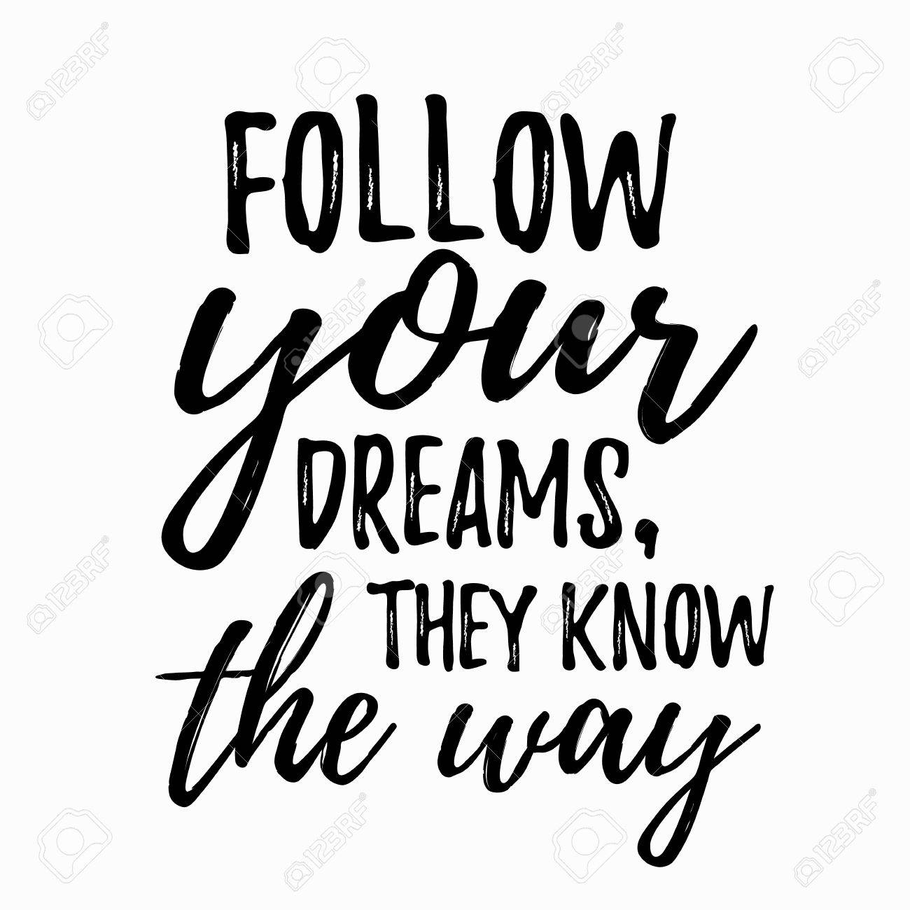 Dream inspirational quote follow your dream. Typographic motivational..