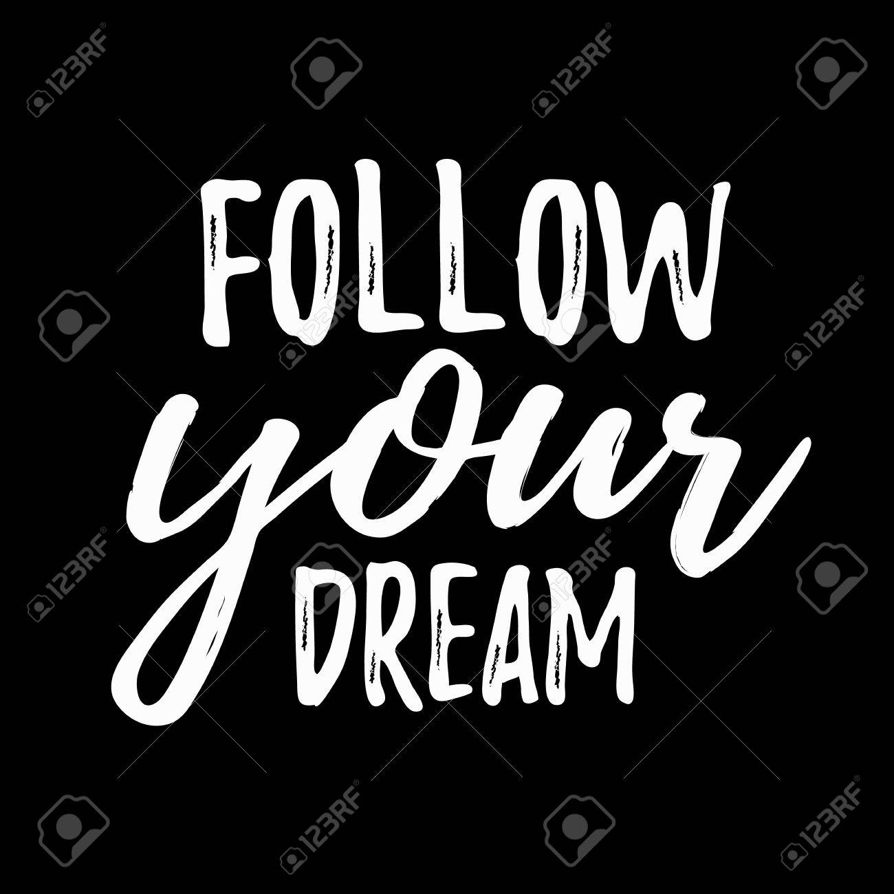 Dream Inspirational Quote ? Follow Your Dream. Typographic Motivational  Quote. Lettering Inspirational Quote Design