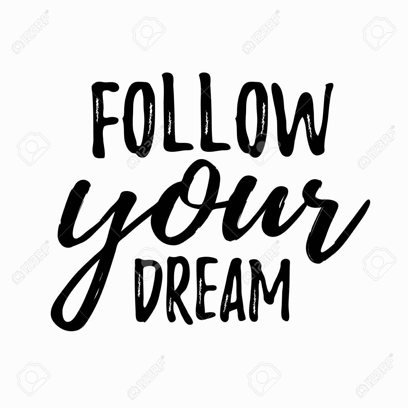 Dream Inspirational Quote Follow Your Dream. Typographic Motivational Quote.  Lettering Inspirational Quote Design Or