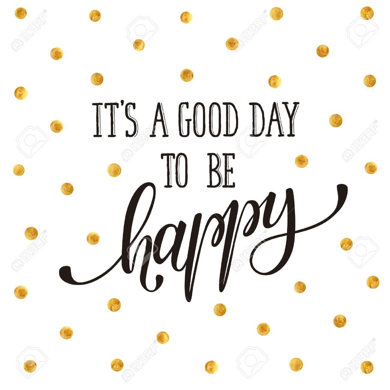 Buen Día Para Ser Feliz. Plantilla De La Fraseología Brillante Para ...