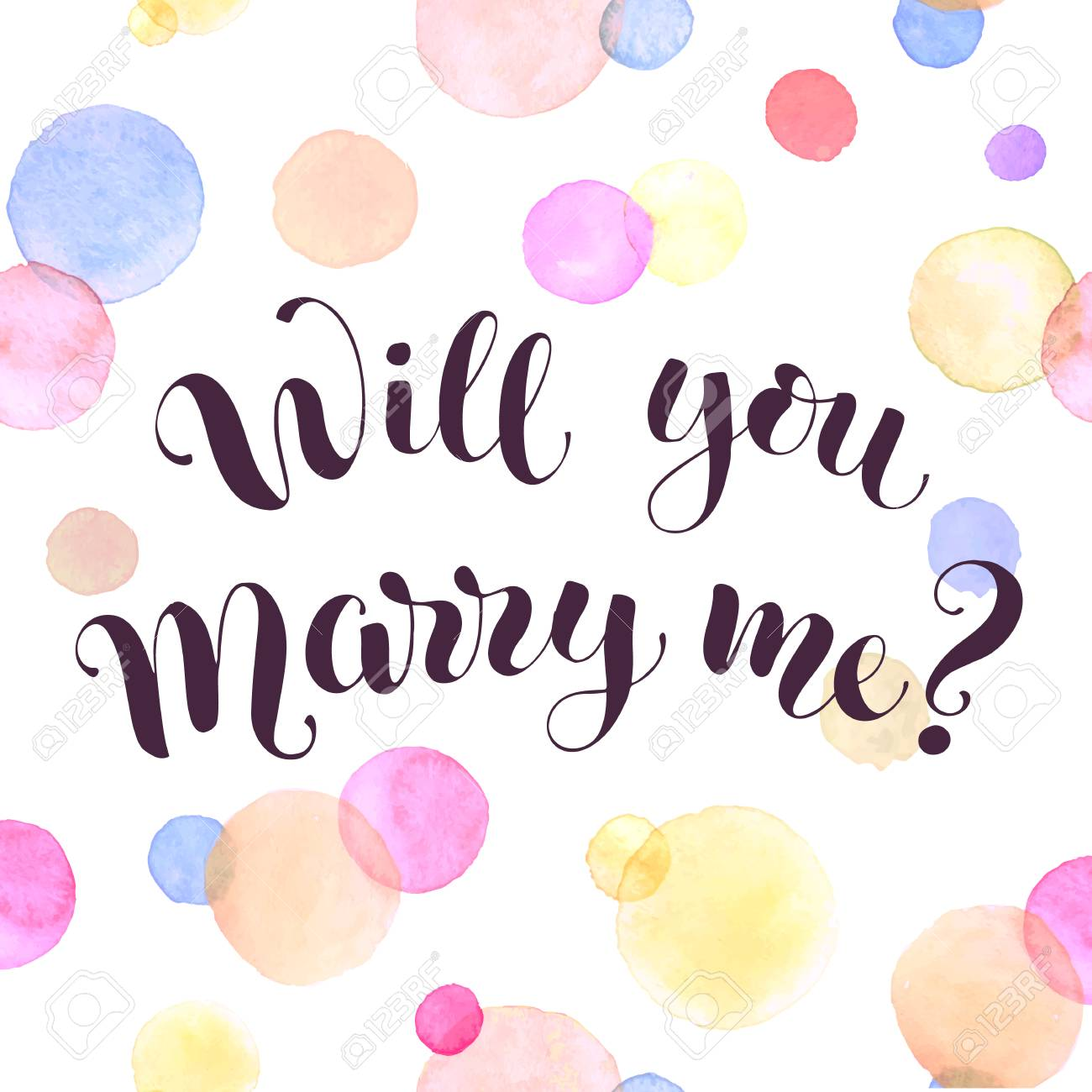 Will You Marry Me Lettering With Watercolor Spots Romantic