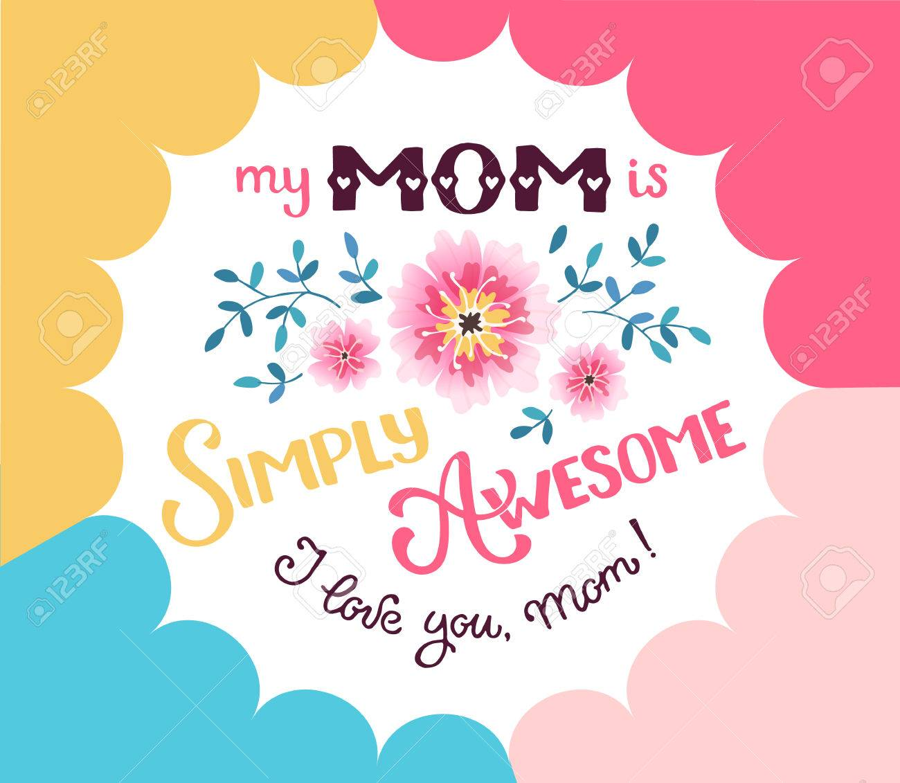 Happy mother day greeting card concept my mom is simply awesome happy mother day greeting card concept my mom is simply awesome i love you m4hsunfo
