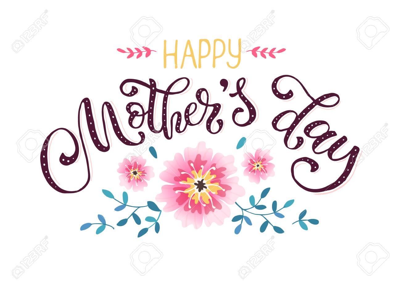 Concepto De Tarjeta De Felicitación Feliz Día De La Madre Dibujado A Mano Frase Caligráfica Para La Celebración Del Día De Las Madres Con Flores