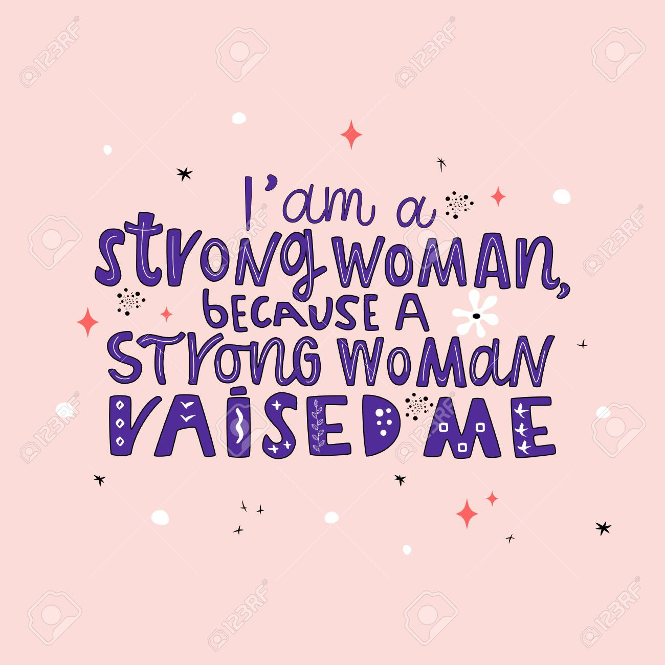 I am a strong woman, because a strong woman raised me hand drawn vector lettering. Positive motivational handwritten quote. Trendy modern style.T shirt print design - 148840386