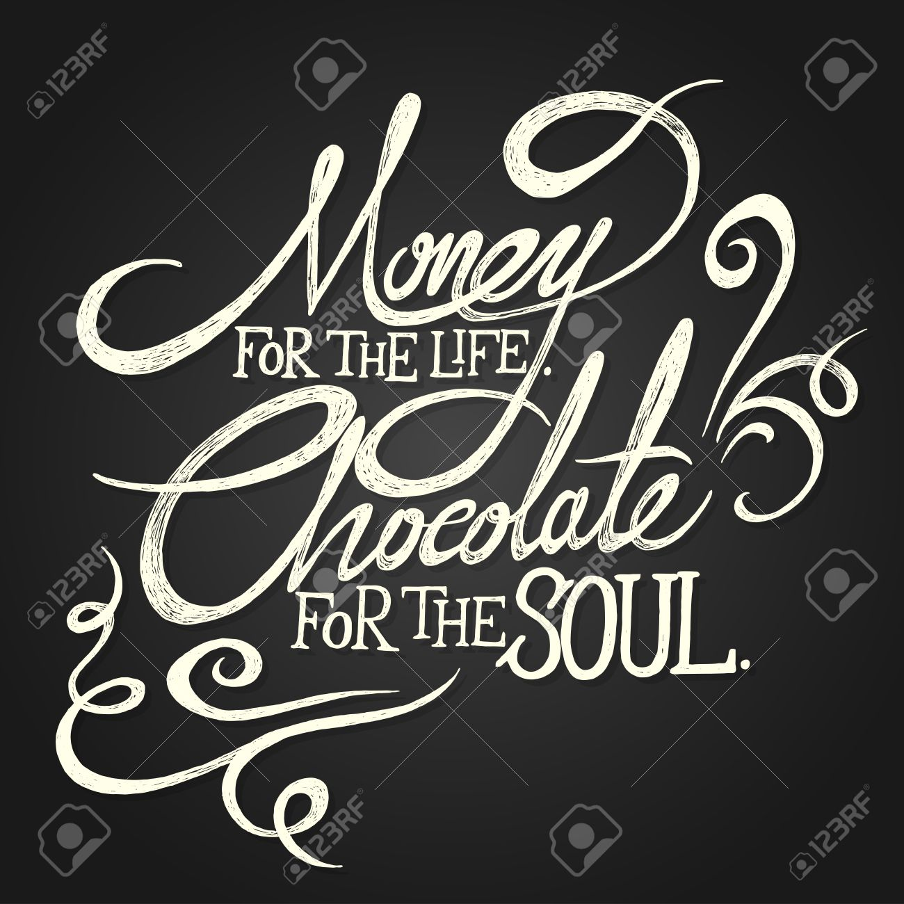 MONEY For The Life CHOCOLATE For Soul - Hand Drawn Quotes On ...