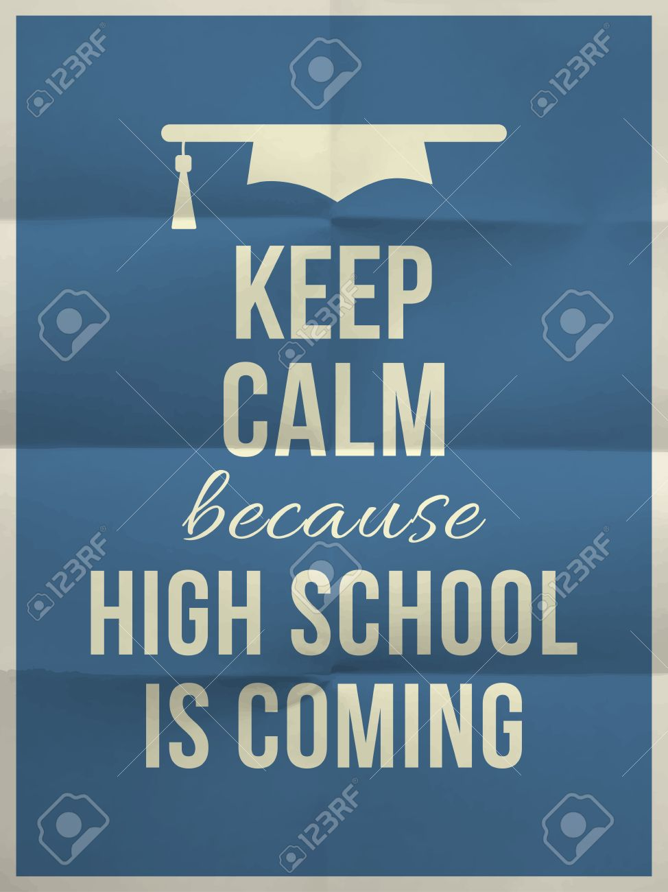 Keep Calm High School Is Coming Design Typographic Quote On Dark
