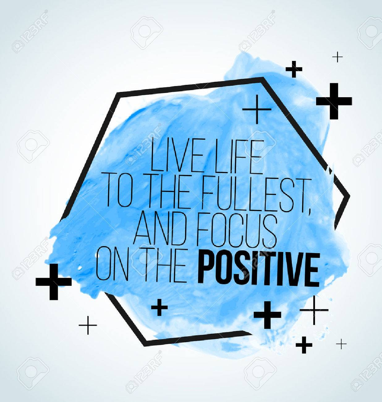 Modern inspirational quote on watercolor background - Live life to the fullest, and focus on the positive - 53653334