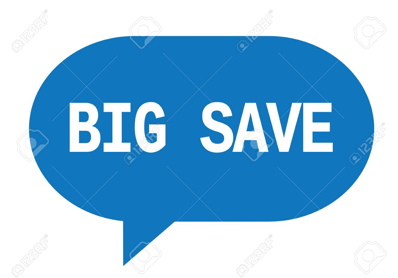 BIG SAVE text in blue speech bubble simple sign with rounded